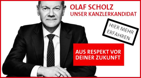 Unser Kanzlerkandidat Olaf Scholz - die beste Wahl für Deutschland